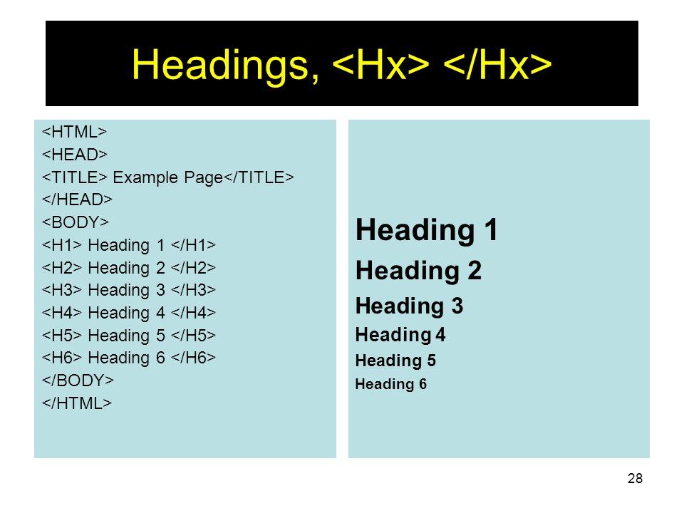 28 Headings, Example Page Heading 1 Heading 2 Heading 3 Heading 4 Heading 5 Heading 6 Heading 1 Heading 2 Heading 3 Heading 4 Heading 5 Heading 6