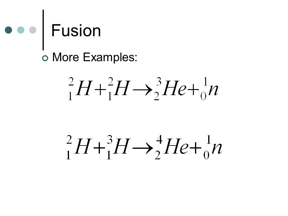 More Examples: Fusion