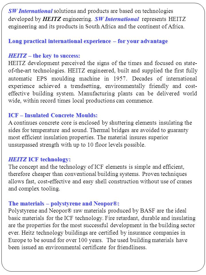 SW International SW International SW International solutions and products are based on technologies developed by HEITZ engineering. SW International r