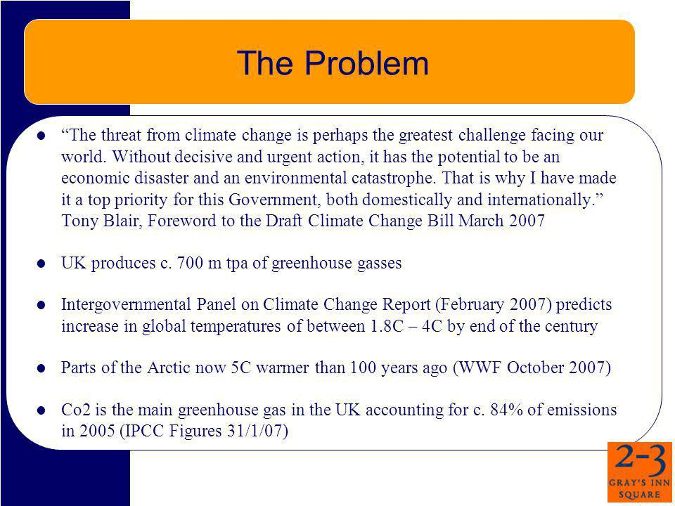 The Problem The threat from climate change is perhaps the greatest challenge facing our world. Without decisive and urgent action, it has the potentia