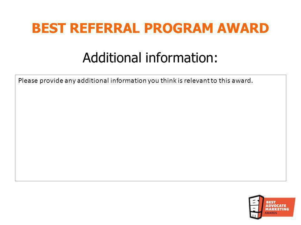BEST REFERRAL PROGRAM AWARD Multimedia (optional) Pictures, screenshots, videos, etc.
