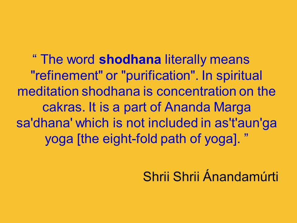The word shodhana literally means
