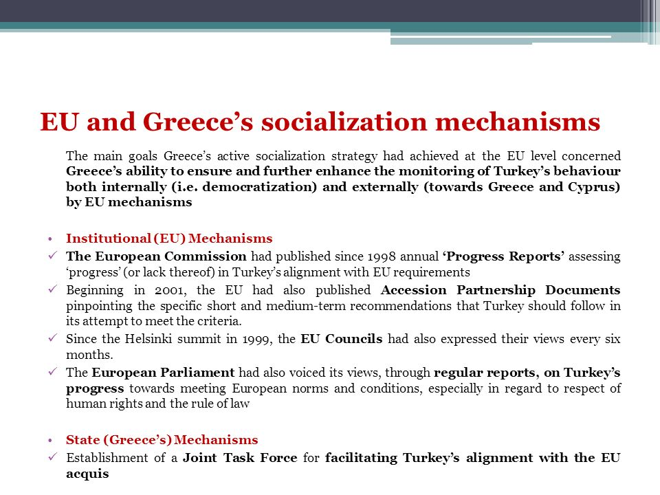 EU and Greeces socialization mechanisms The main goals Greeces active socialization strategy had achieved at the EU level concerned Greeces ability to