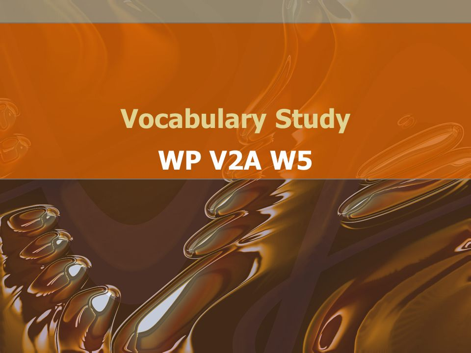 Vocabulary Study WP V2A W5