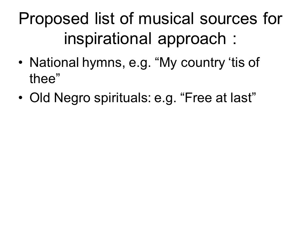 Proposed list of musical sources for inspirational approach : National hymns, e.g.