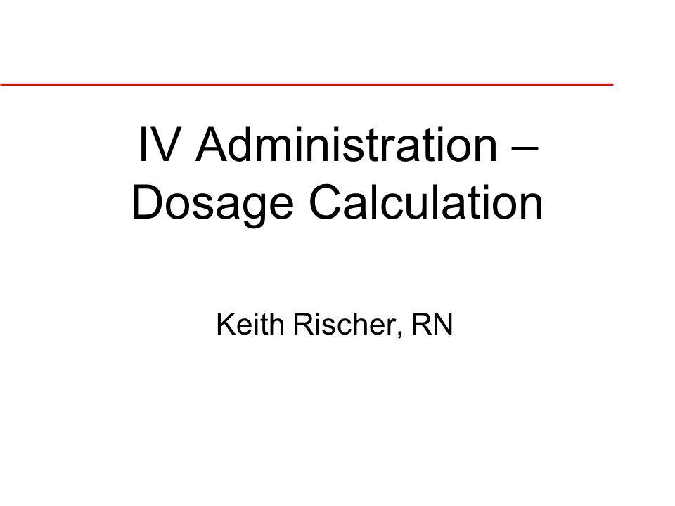 Alternate Methods Dosage Calc. Formula Ratio proportion Dimensional analysis