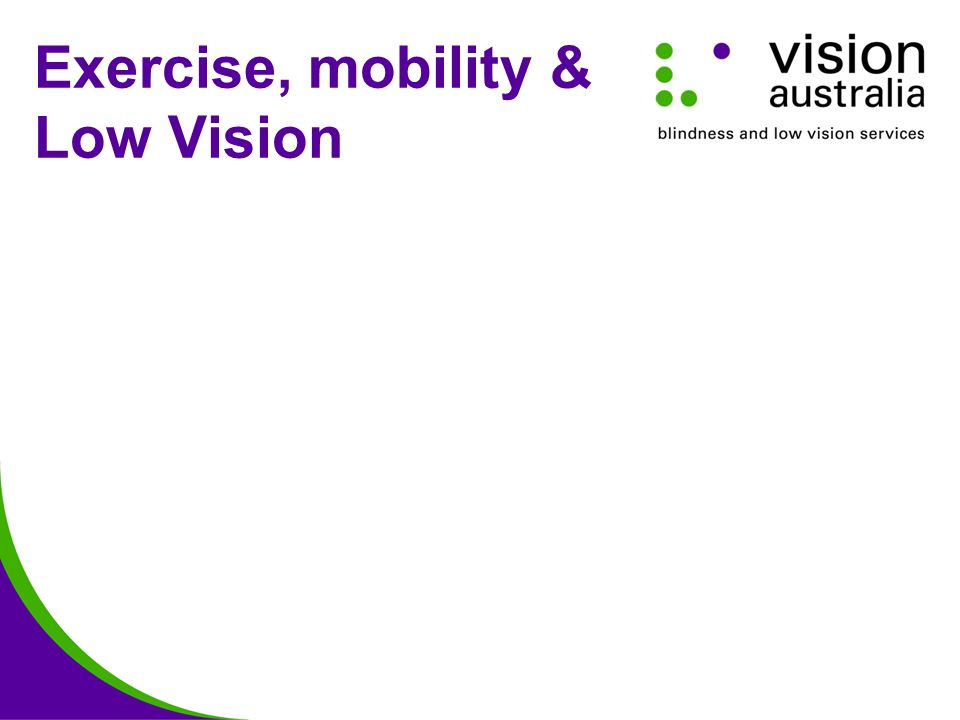 Exercise, mobility & Low Vision
