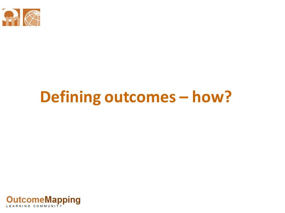 Defining outcomes – how?