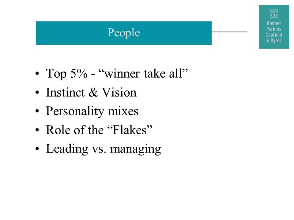 People Top 5% - winner take all Instinct & Vision Personality mixes Role of the Flakes Leading vs. managing