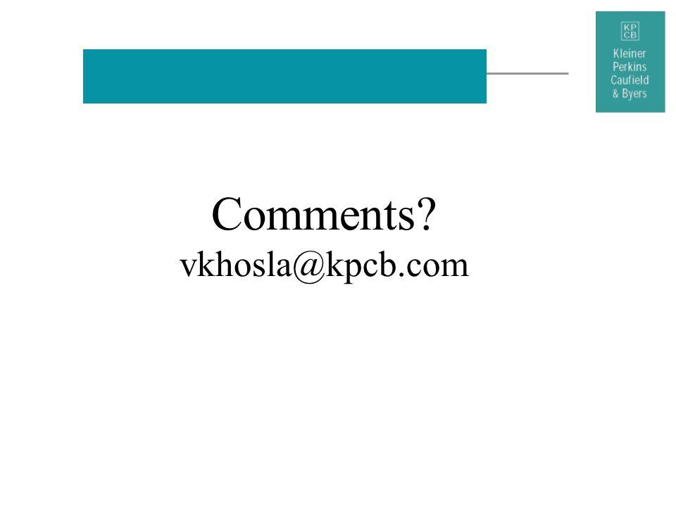 Comments? vkhosla@kpcb.com