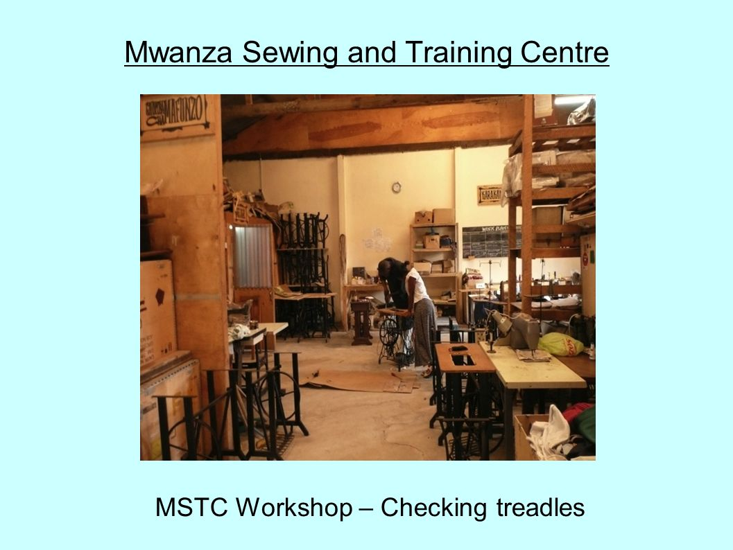 Mwanza Sewing and Training Centre 6.
