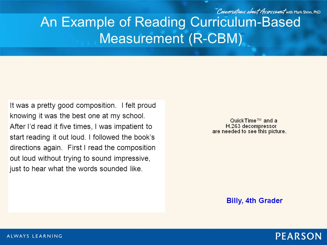 An Example of Reading Curriculum-Based Measurement (R-CBM) It was a pretty good composition. I felt proud knowing it was the best one at my school. Af