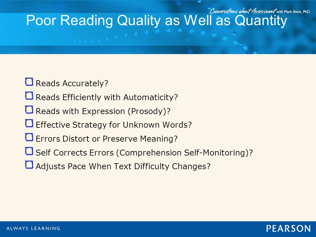 Poor Reading Quality as Well as Quantity Reads Accurately? Reads Efficiently with Automaticity? Reads with Expression (Prosody)? Effective Strategy fo