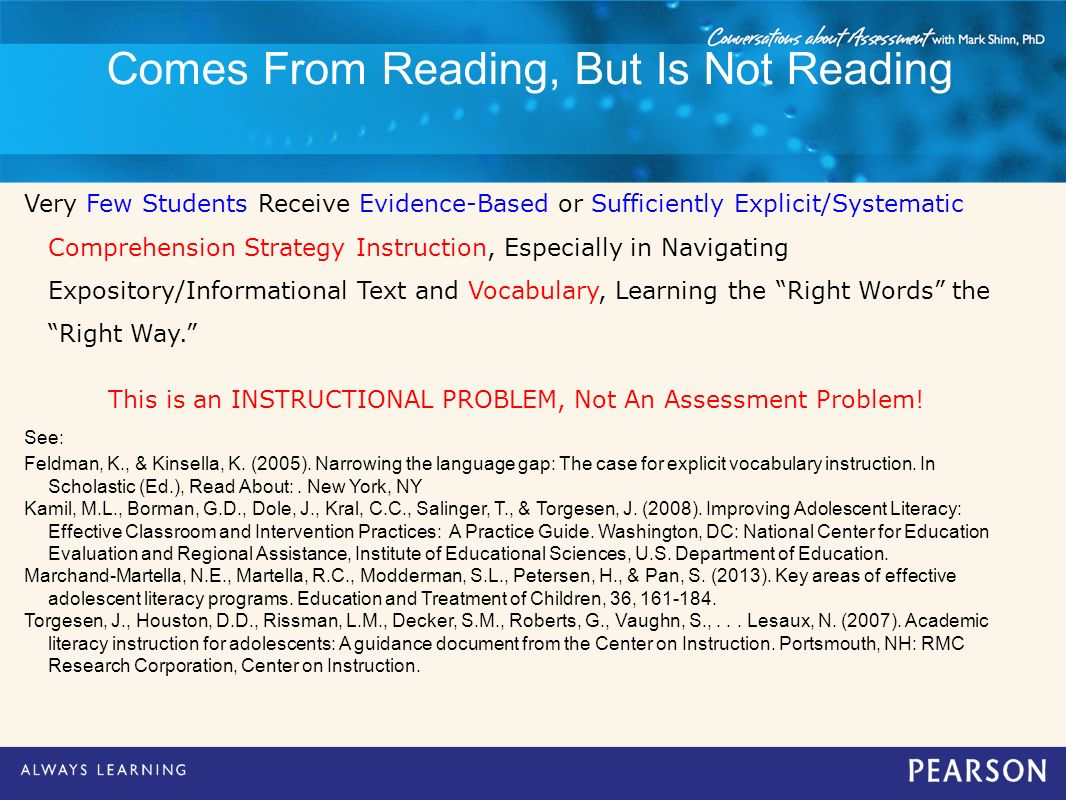 Comes From Reading, But Is Not Reading Very Few Students Receive Evidence-Based or Sufficiently Explicit/Systematic Comprehension Strategy Instruction