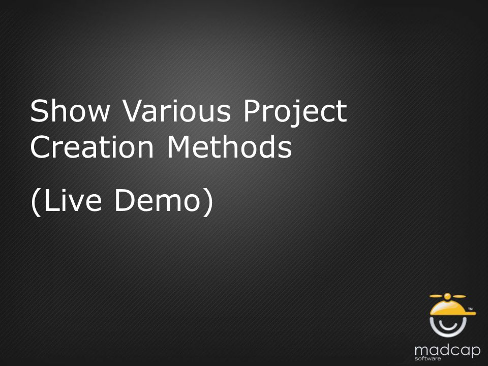 Show Various Project Creation Methods (Live Demo)