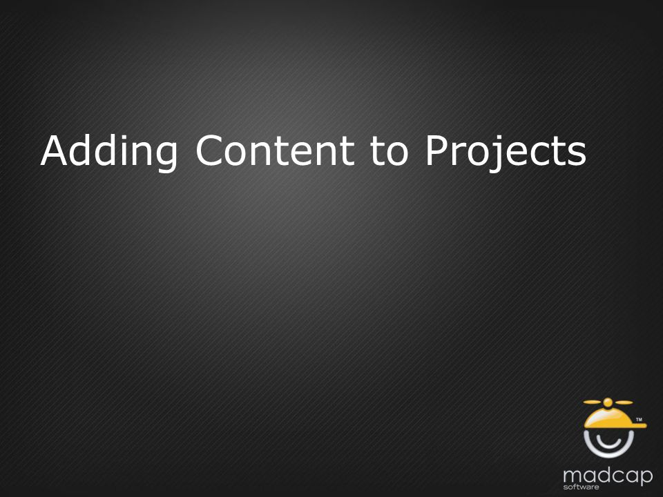 Adding Content to Projects