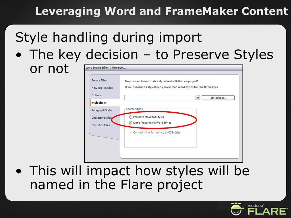 Leveraging Word and FrameMaker Content Style handling during import The key decision – to Preserve Styles or not This will impact how styles will be n