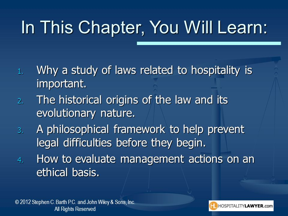 © 2012 Stephen C. Barth P.C. and John Wiley & Sons, Inc. All Rights Reserved In This Chapter, You Will Learn: 1. Why a study of laws related to hospit