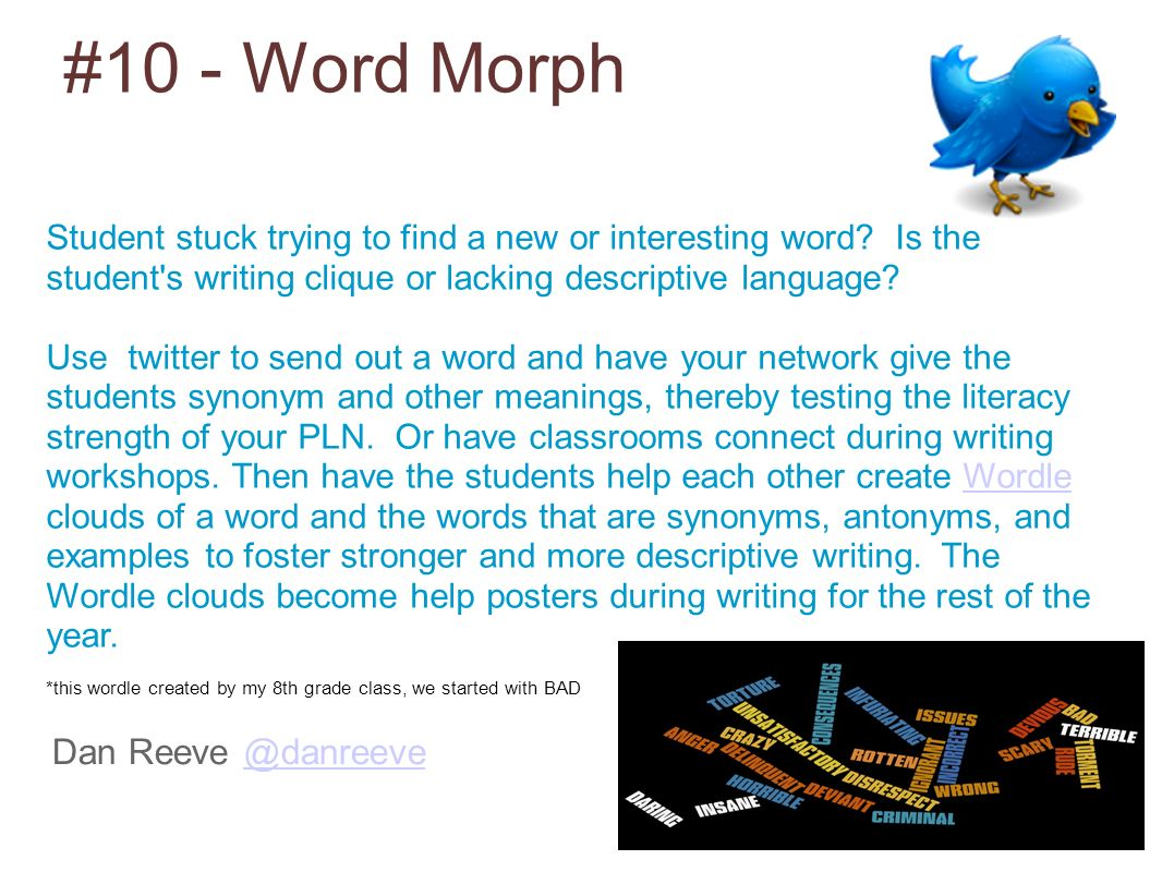 #10 - Word Morph Dan Reeve Student stuck trying to find a new or interesting word.