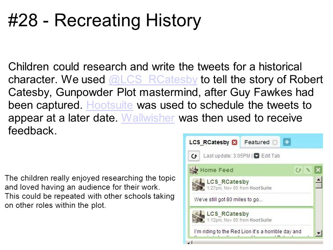 #28 - Recreating History Children could research and write the tweets for a historical character.