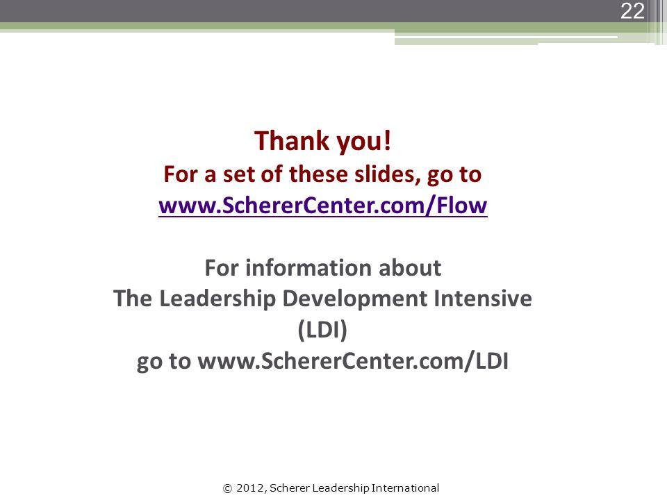 © 2012, Scherer Leadership International 22 Thank you.