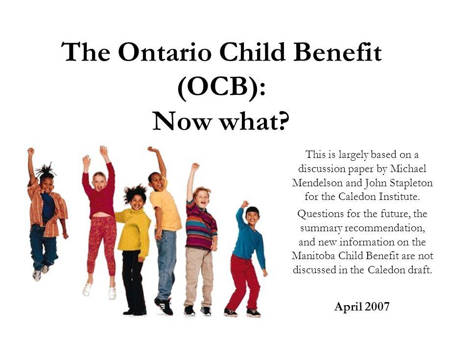 The Ontario Child Benefit (OCB) Ontario has set its turning point below NCBS.