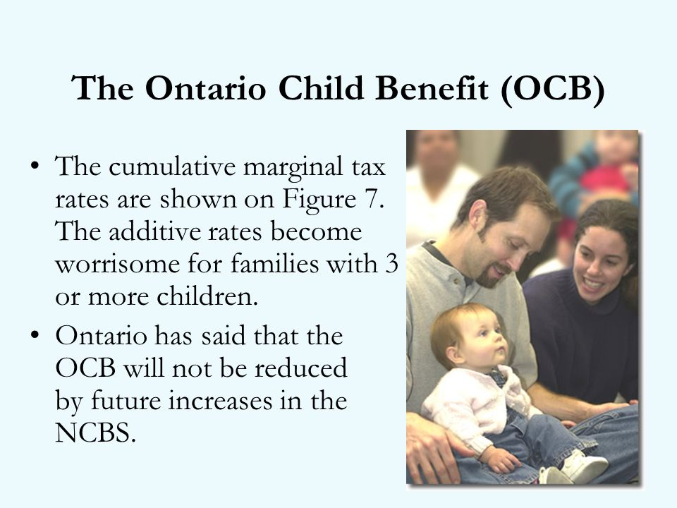The Ontario Child Benefit (OCB) The cumulative marginal tax rates are shown on Figure 7.