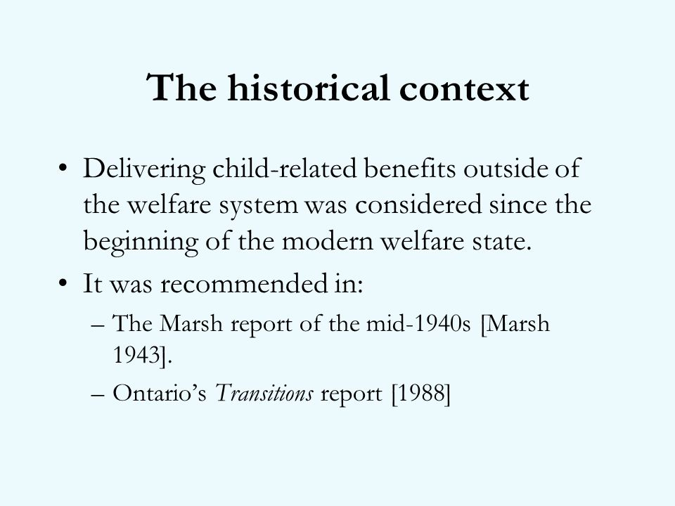 The historical context Delivering child-related benefits outside of the welfare system was considered since the beginning of the modern welfare state.