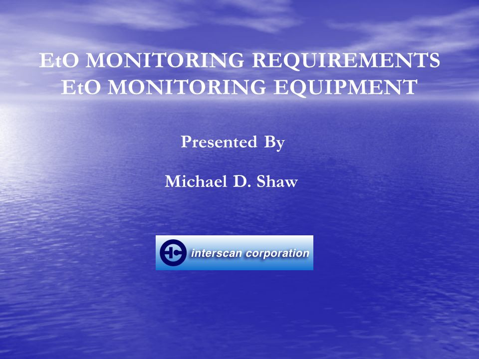 SOME ETHYLENE OXIDE MONITORING PRODUCTS OFFERED BY