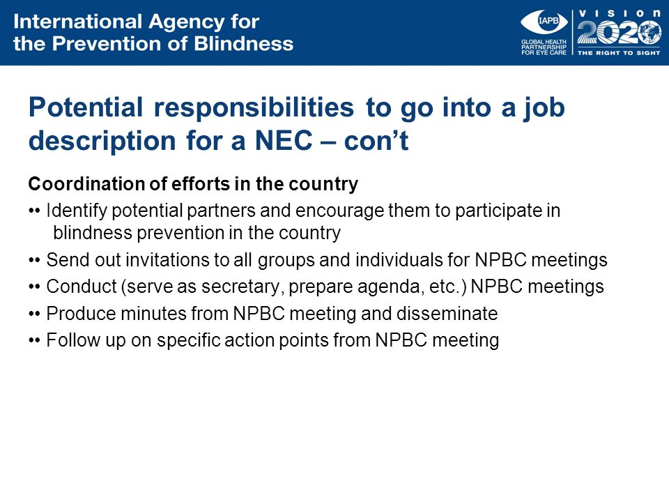 Potential responsibilities to go into a job description for a NEC – cont Coordination of efforts in the country Identify potential partners and encour