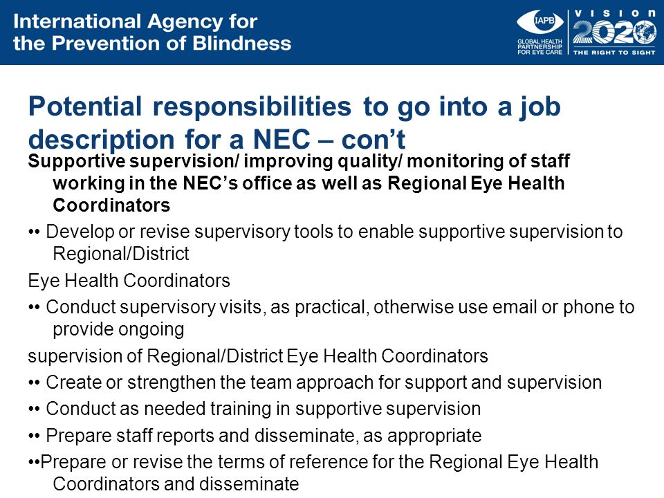 Potential responsibilities to go into a job description for a NEC – cont Supportive supervision/ improving quality/ monitoring of staff working in the