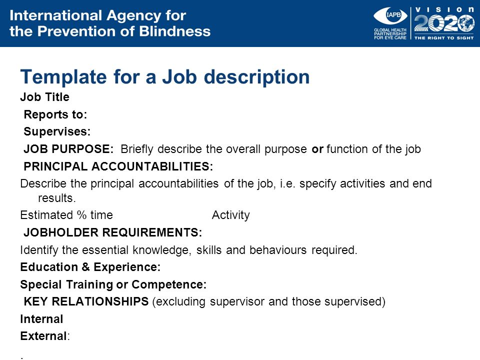 Template for a Job description Job Title Reports to: Supervises: JOB PURPOSE: Briefly describe the overall purpose or function of the job PRINCIPAL AC
