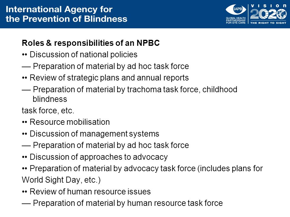 Roles & responsibilities of an NPBC Discussion of national policies –– Preparation of material by ad hoc task force Review of strategic plans and annu