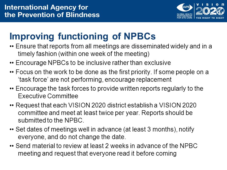 Improving functioning of NPBCs Ensure that reports from all meetings are disseminated widely and in a timely fashion (within one week of the meeting)