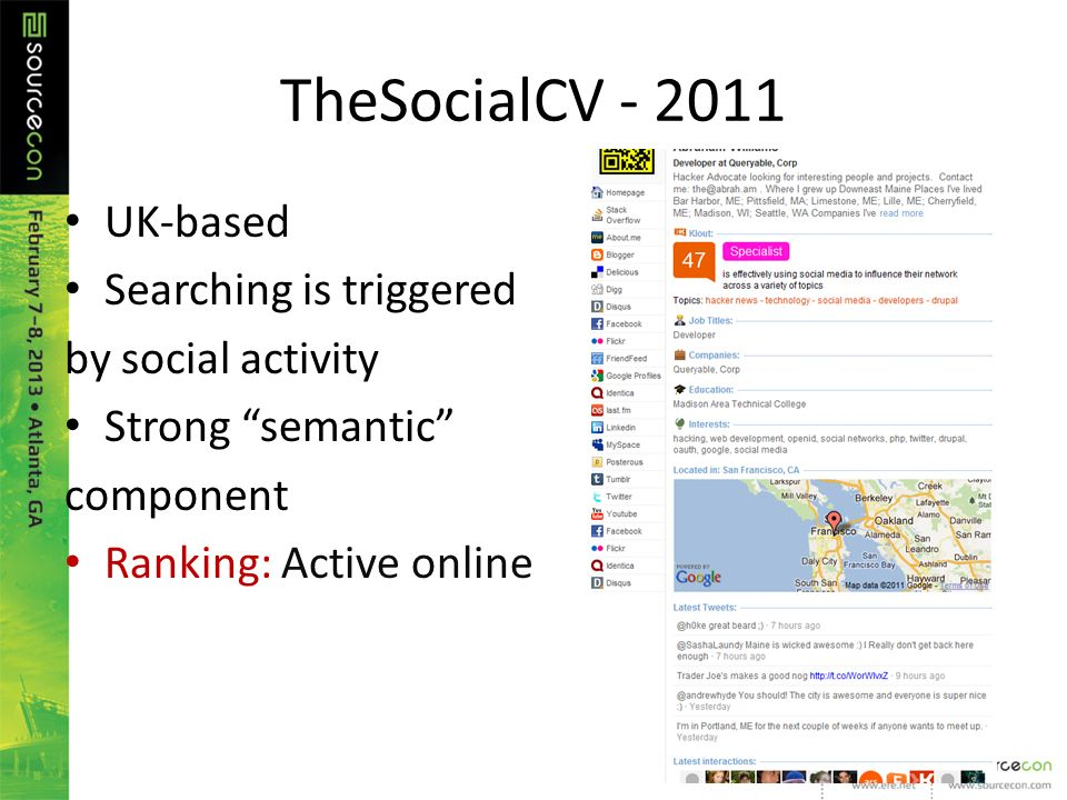 TheSocialCV - 2011 UK-based Searching is triggered by social activity Strong semantic component Ranking: Active online