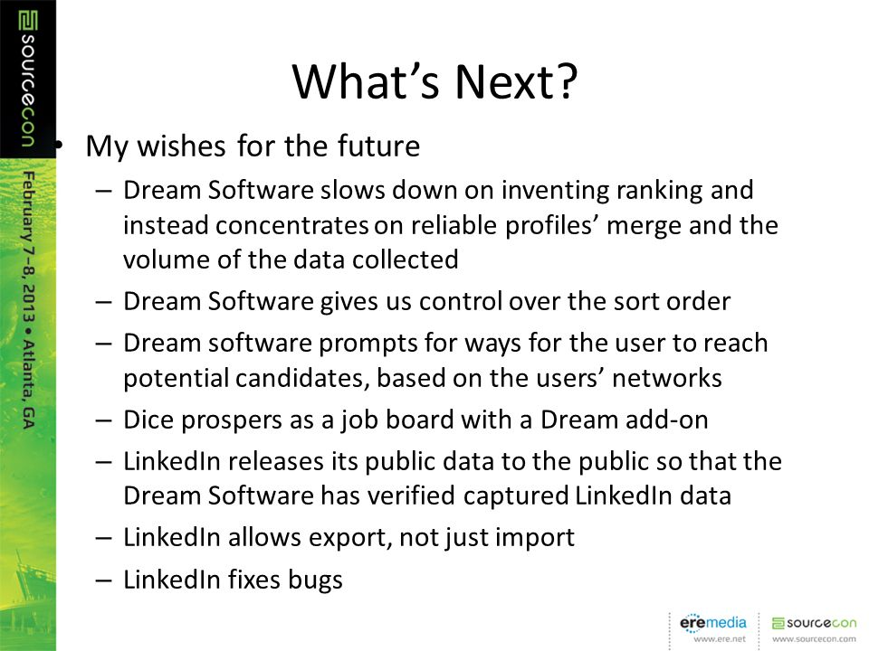 Whats Next? My wishes for the future – Dream Software slows down on inventing ranking and instead concentrates on reliable profiles merge and the volu
