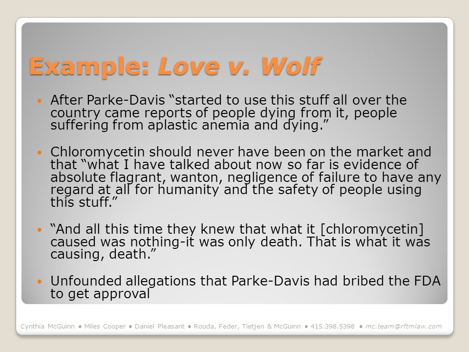 Example: Love v. Wolf After Parke-Davis started to use this stuff all over the country came reports of people dying from it, people suffering from apl
