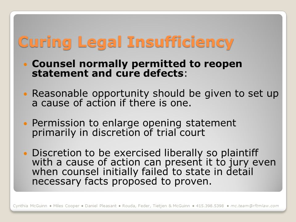 Curing Legal Insufficiency Counsel normally permitted to reopen statement and cure defects: Reasonable opportunity should be given to set up a cause o