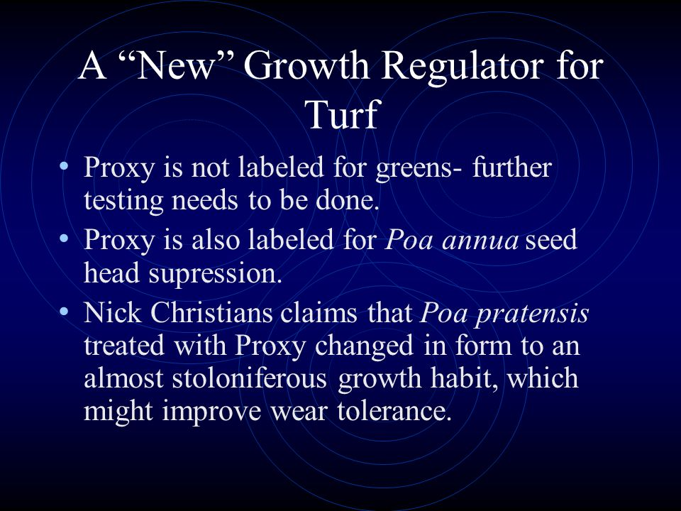 A New Growth Regulator for Turf Proxy may be very effective in battling Poa annua with growth reduction as high as 90% with an average of 38% over sev