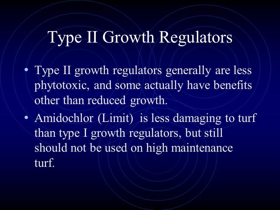 Type II Growth Regulators Type II growth regulators include: Cutless (Flurprimidol), Limit (amidochlor), Primo (trinexapac- ethyl) TGR Turf Enhancer (