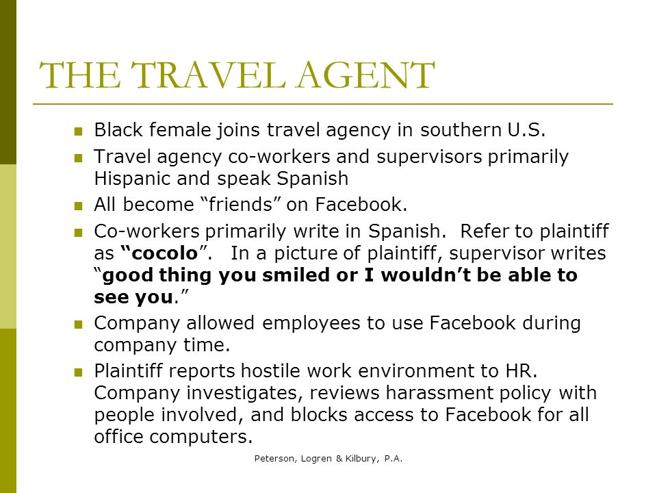 Peterson, Logren & Kilbury, P.A. THE TRAVEL AGENT Black female joins travel agency in southern U.S. Travel agency co-workers and supervisors primarily