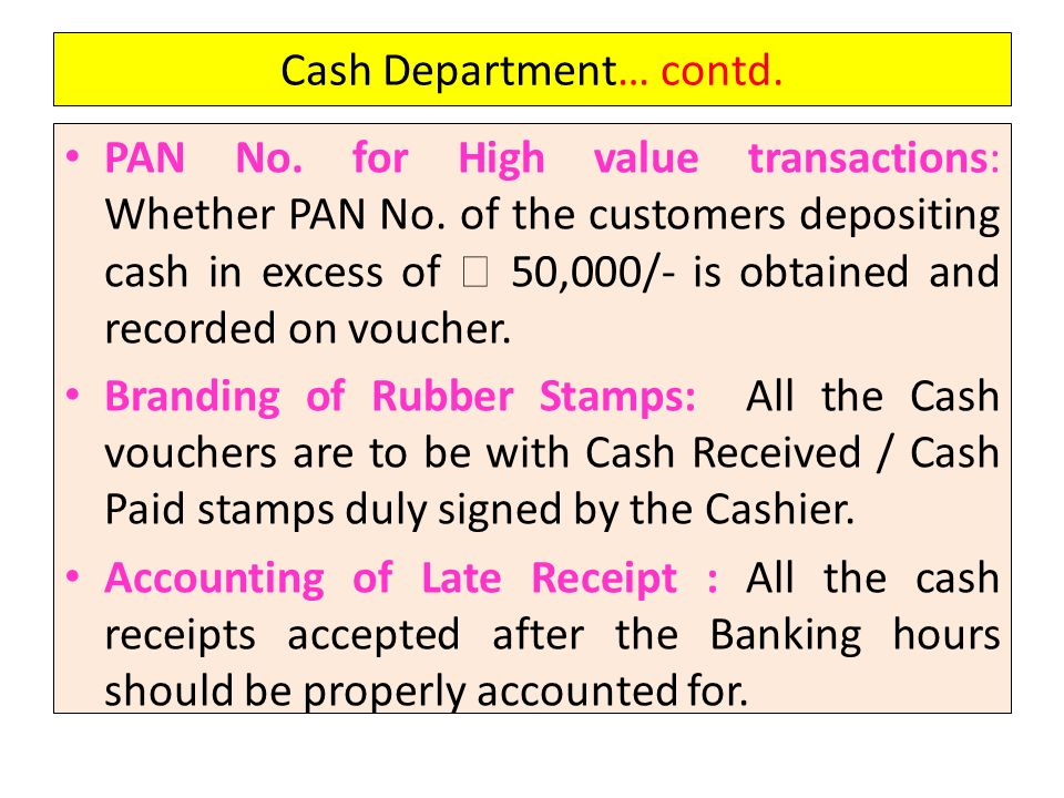 Cash Department… contd.PAN No. for High value transactions: Whether PAN No.