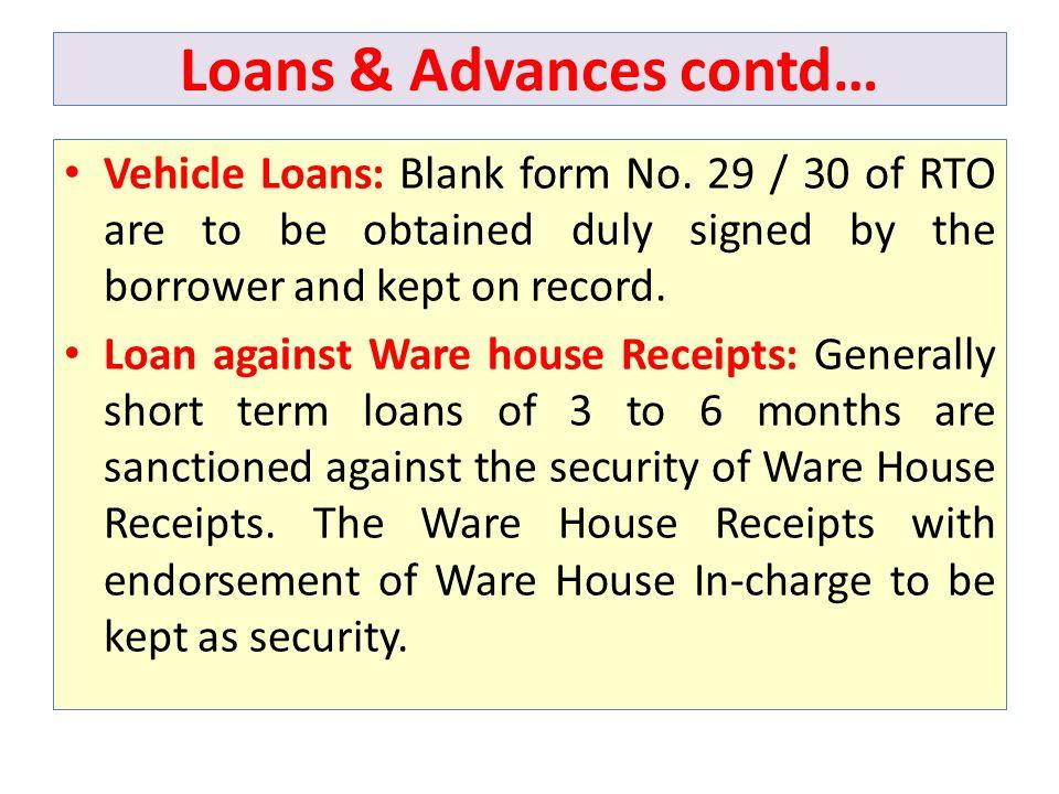 Loans & Advances contd… Vehicle Loans: Blank form No.