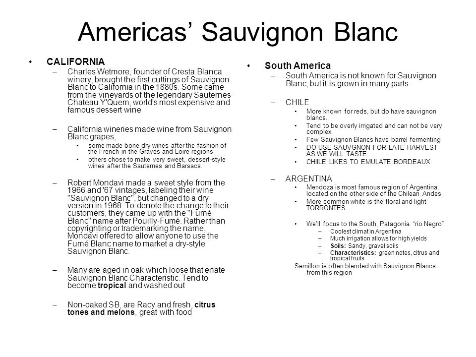 Americas Sauvignon Blanc CALIFORNIA –Charles Wetmore, founder of Cresta Blanca winery, brought the first cuttings of Sauvignon Blanc to California in