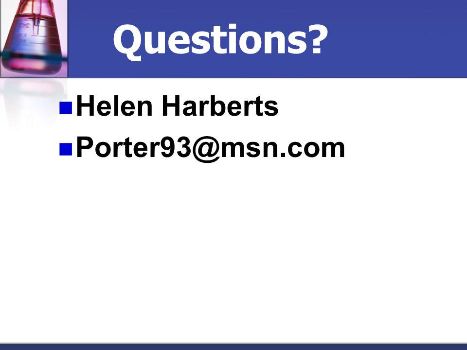 Questions? Helen Harberts Porter93@msn.com