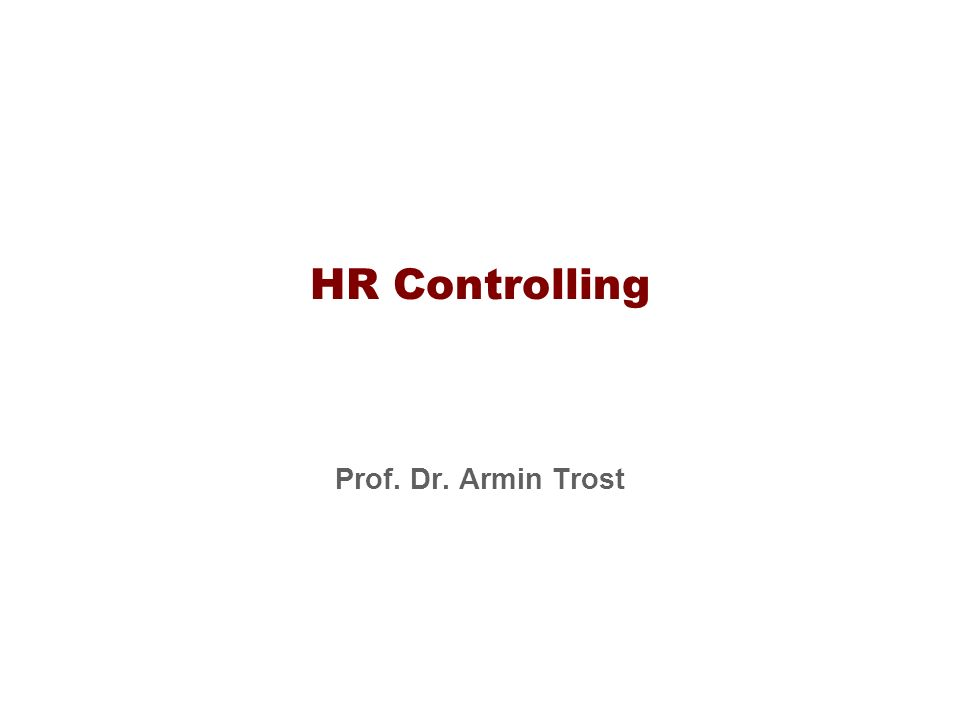 HR Controlling Prof. Dr. Armin Trost