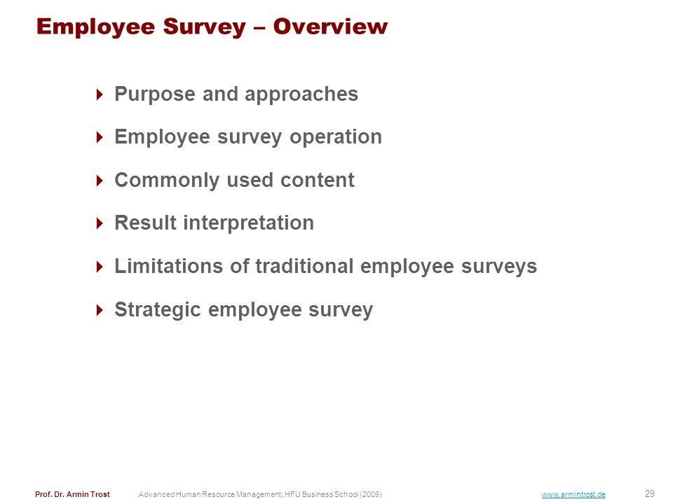 29 Prof. Dr. Armin TrostAdvanced Human Resource Management; HFU Business School (2009) www.armintrost.de Employee Survey – Overview Purpose and approa