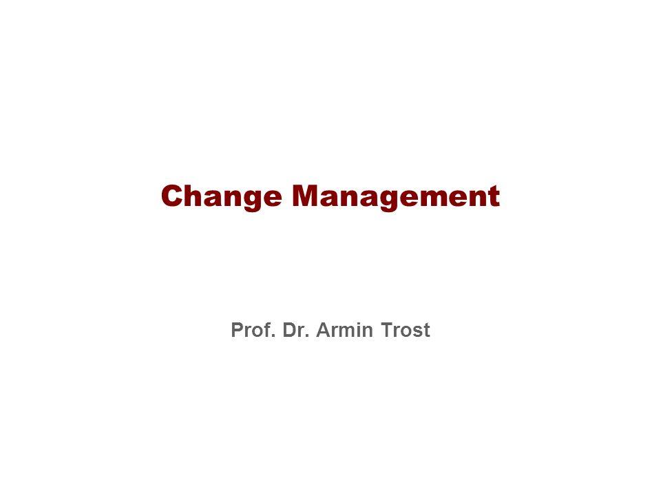 Change Management Prof. Dr. Armin Trost