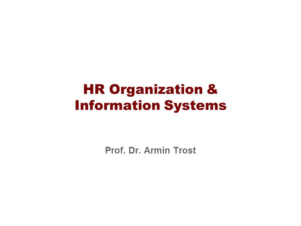 HR Organization & Information Systems Prof. Dr. Armin Trost