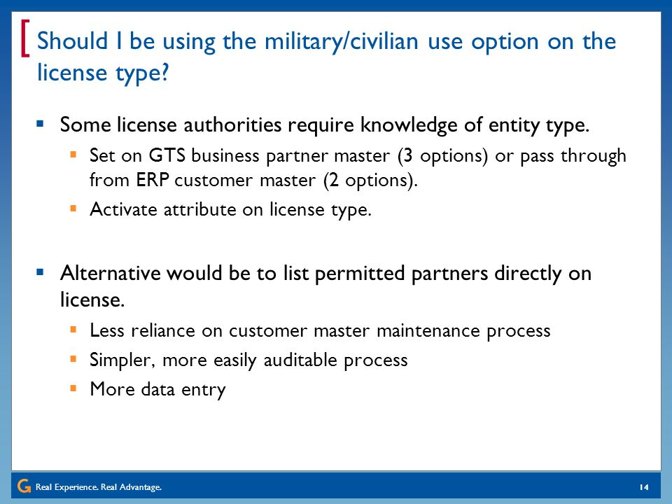 Real Experience. Real Advantage. [ 14 Should I be using the military/civilian use option on the license type? Some license authorities require knowled